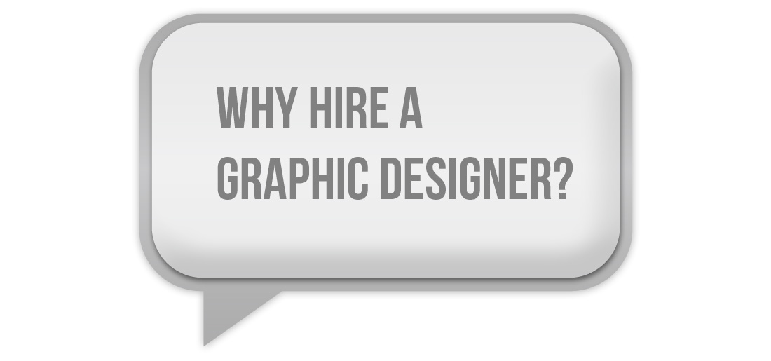 Why Hire a Graphic Designer
